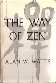 The Way of Zen, by Alan Watts